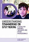 "Understanding stammering or stuttering a guide for parents teachers and other professionals. ""La comprensión de la tartamudez: Una guía para padres, maestros y otros profesionales"""